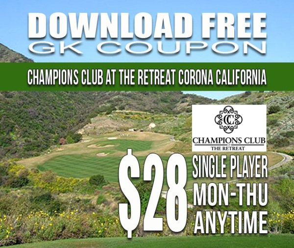 Champions Club at the Retreat Corona California GK Coupon & Golf Tee Time Special