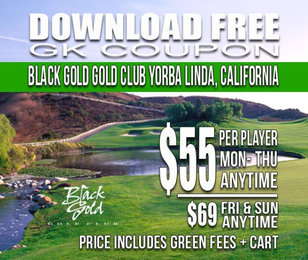 Black Gold Golf Club Yorba Linda California GK Coupon & Golf Tee Time Special