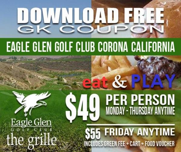 Eagle Glen Golf Club Eat & Play Corona California GK Coupon