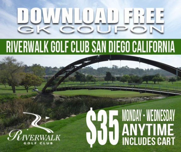 Riverwalk Golf Club San Diego California GK Coupon Tee Time Special
