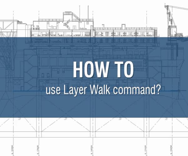 How to use GstarCAD Layer walk
