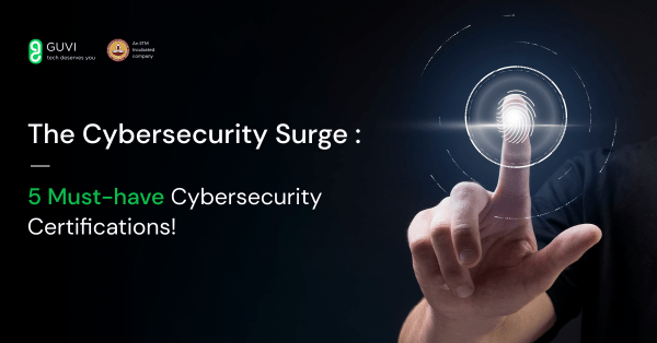 The Cybersecurity Surge: 5 Must-Have Cybersecurity Certifications