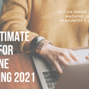 Machine Learning Tutorial 2021 – An Ultimate Beginners Guide