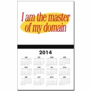 """2014 Wall Calendar with """"I am the master of my domain"""" printed on it."""