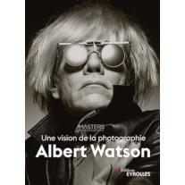 Une vision de la photographie, d'Albert Watson