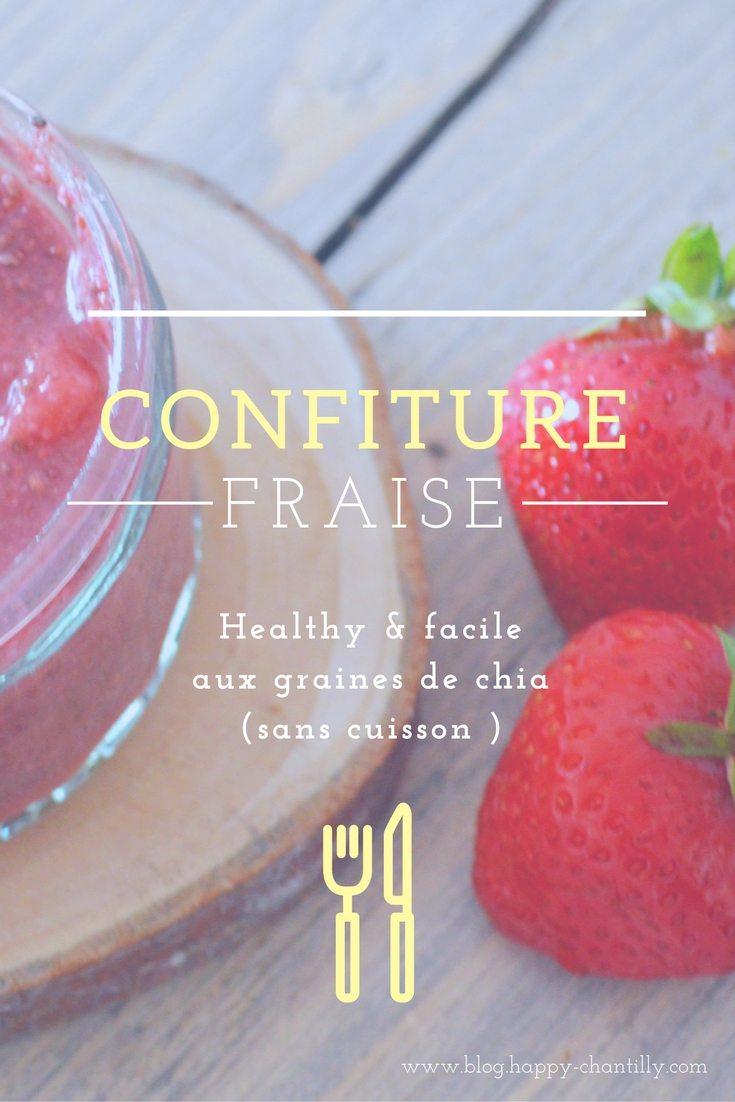 Comment Faire Des Graines De Fraises confiture de fraises aux graines de chia (sans cuisson