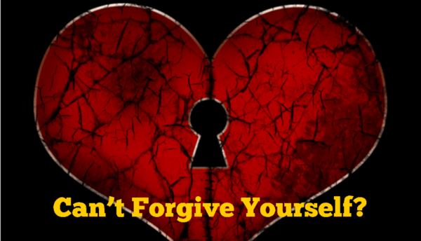 Cant Forgive Yourself?
