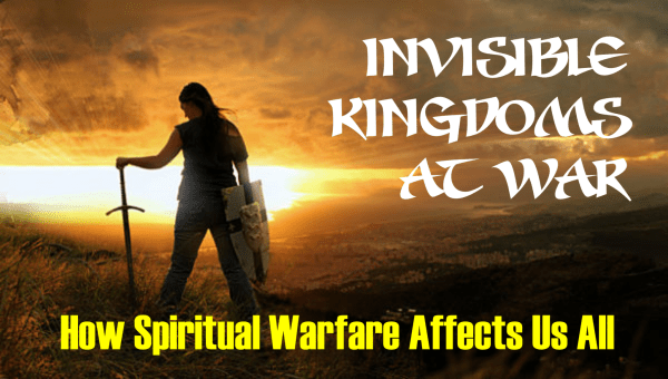 Invisible Kingdom and Spiritual Warfare