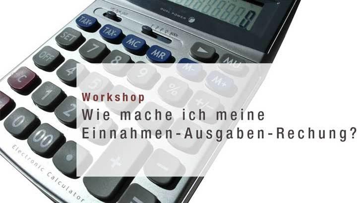 Workshop: Wie mache ich meine Einnahmen-Ausgaben-Rechnung