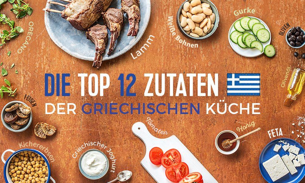Typisch griechisch: Top 12 Zutaten der griechischen Küche