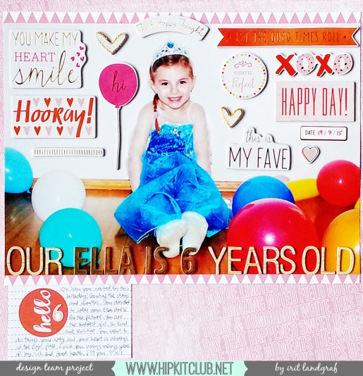 AUGUST 2015 HIP KIT CLUB Layout, created by Irit Landgraf. To purchase our amazing HIP KITS and/or to subscribe to our HIP KIT CLUB visit our online store at WWW.HIPKITCLUB.NET