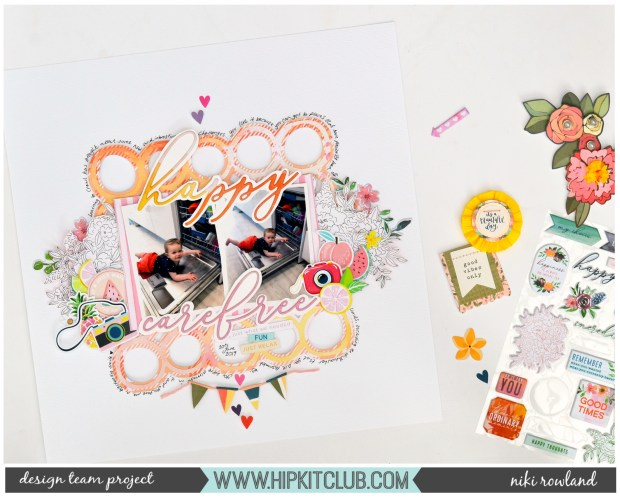 Happy & Carefree Niki Rowland Hip Kit Club July 2019 Websters Pages Pinkfresh Studio Just a Little Lovely scrapbooking set
