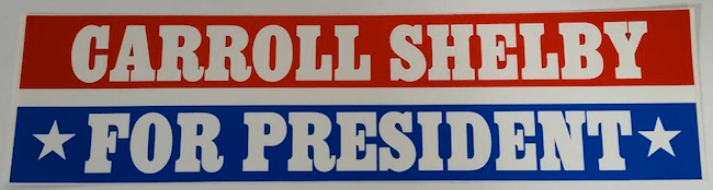 carroll shelby for president bumper sticker