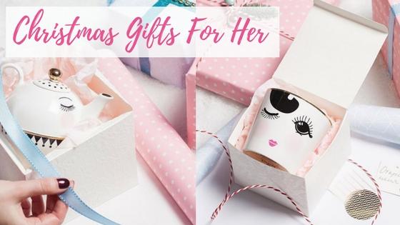 Christmas Gifts For Her Blog Image