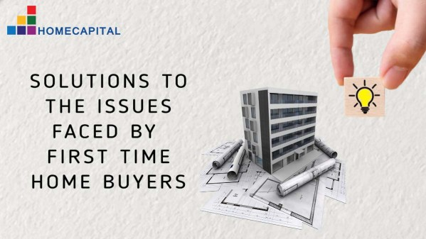 A guide to the issues faced by first time home buyers and the solutions to them