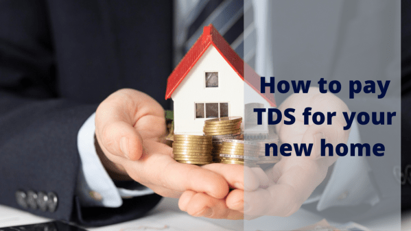 How to pay TDS for your new home