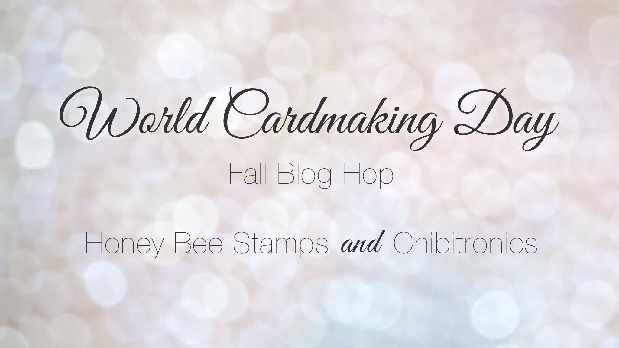 World Cardmaking Day Collaboration Blog Hop with Honey Bee Stamps & Chibitronics!