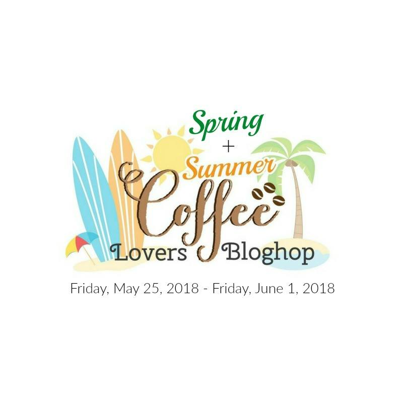 2018 Spring/Summer Coffee Lover's Blog Hop