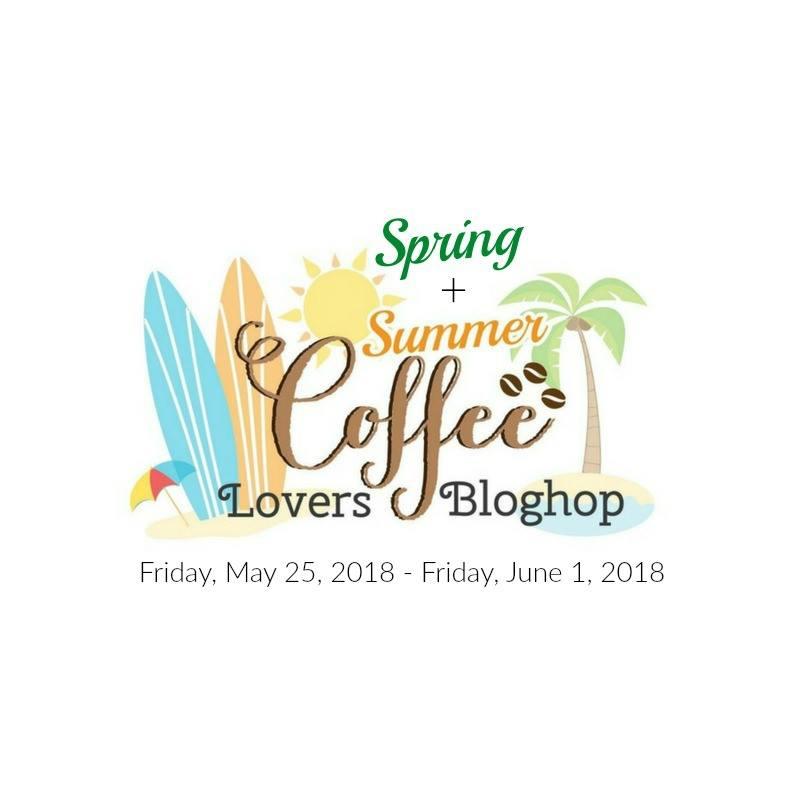 2018 Spring/Summer Coffee Lover's Blog Hop