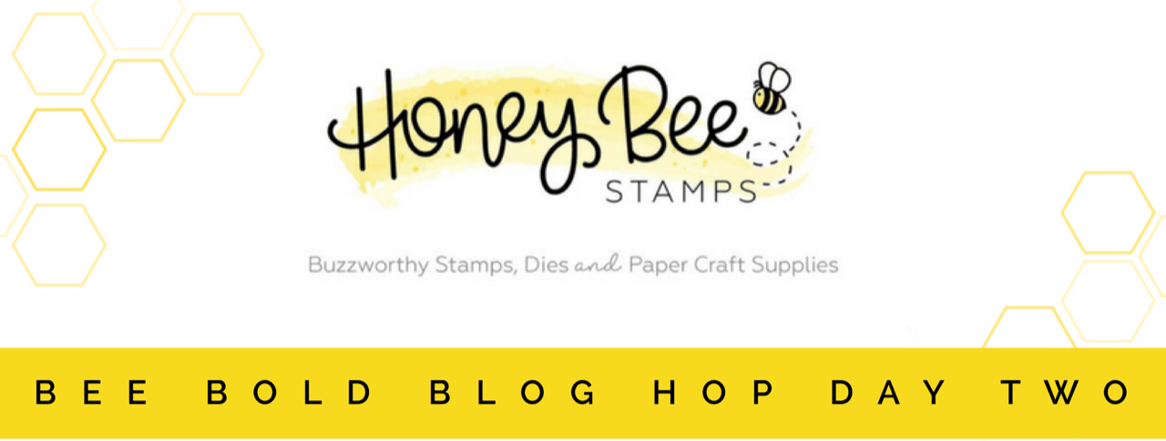 BEE BOLD Blog Hop: Day Two