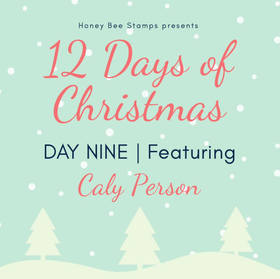 Twelve Days of Christmas – Day Nine Designer: Caly Person