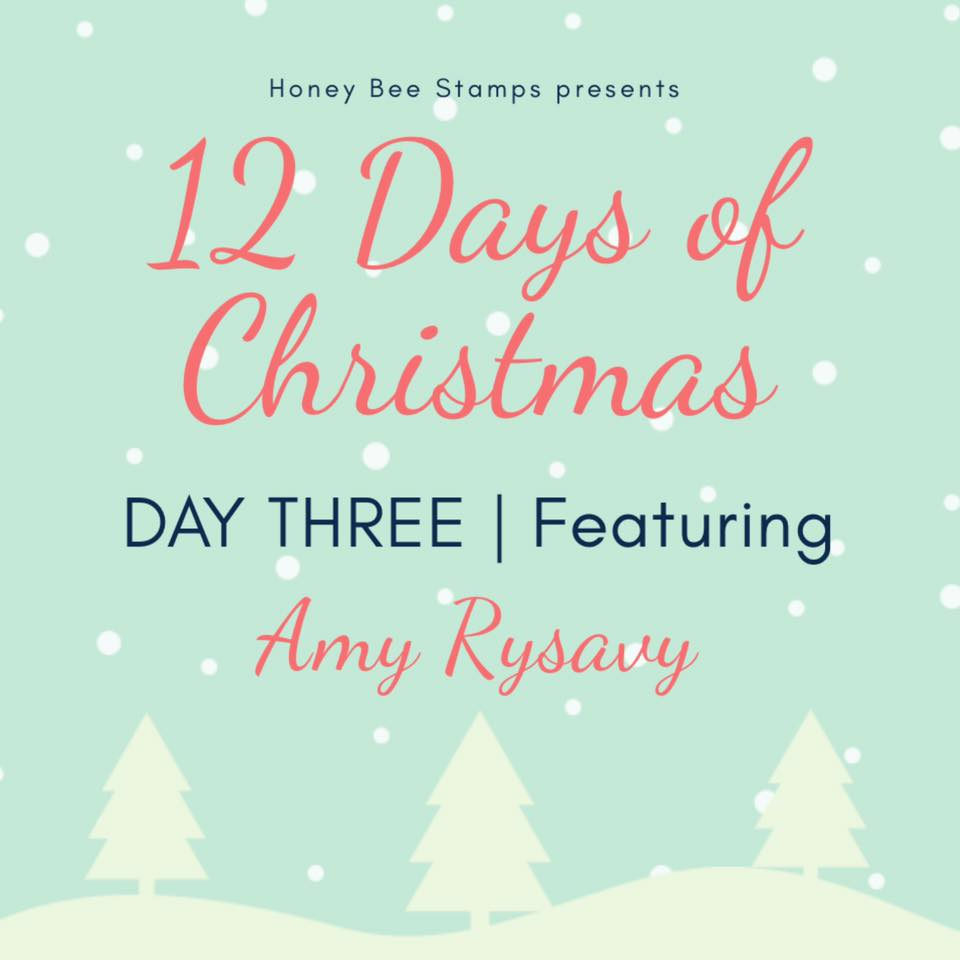 Twelve Days of Christmas – Day Three Designer: Amy Rysavy