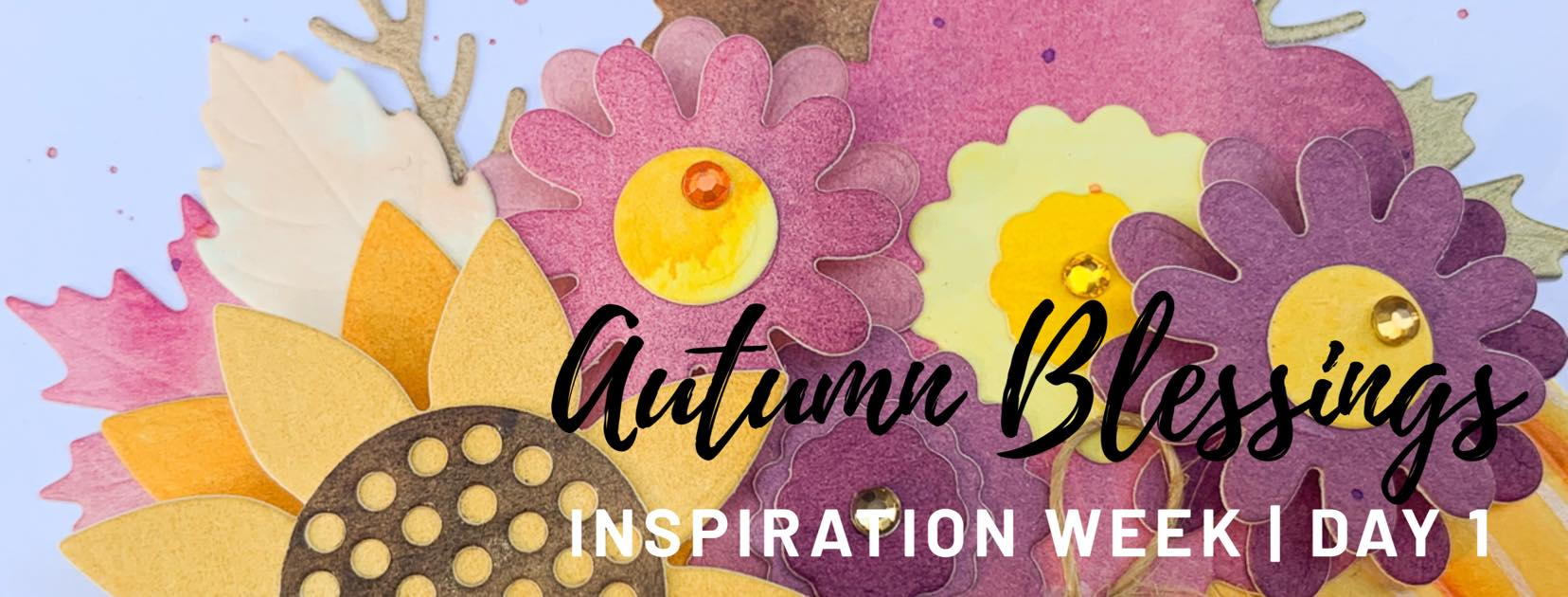 Autumn Blessings Inspiration Week – Day One