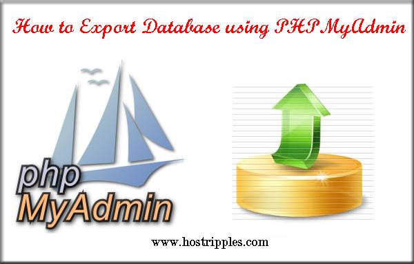 How to Export Database using PHPMyAdmin, Hostripples Web Hosting