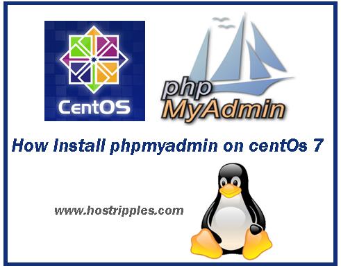 Install phpmyadmin, How to Install phpmyadmin on centOs 7, Hostripples Web Hosting