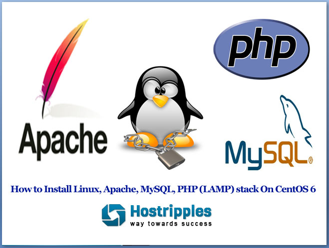 How to Install Linux, Apache, MySQL, PHP (LAMP) stack On CentOS 6, Hostripples Web Hosting