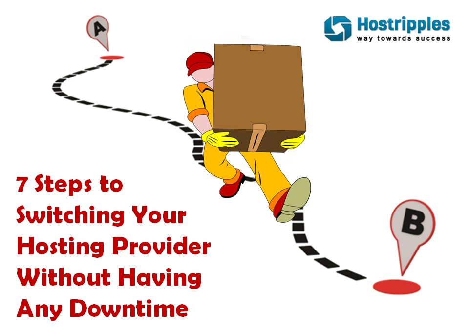Hosting provider, 7 Steps to Switching Your Hosting Provider Without Having Any Downtime, Hostripples Web Hosting