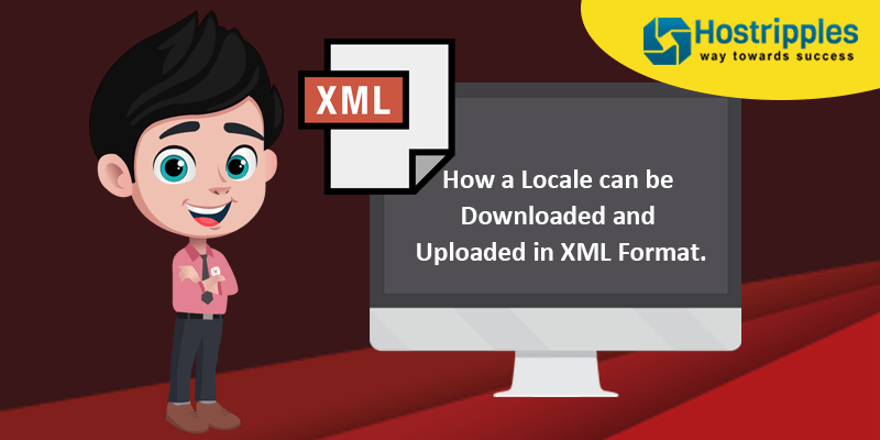 How a Locale can be Downloaded and Uploaded in XML Format., Hostripples Web Hosting