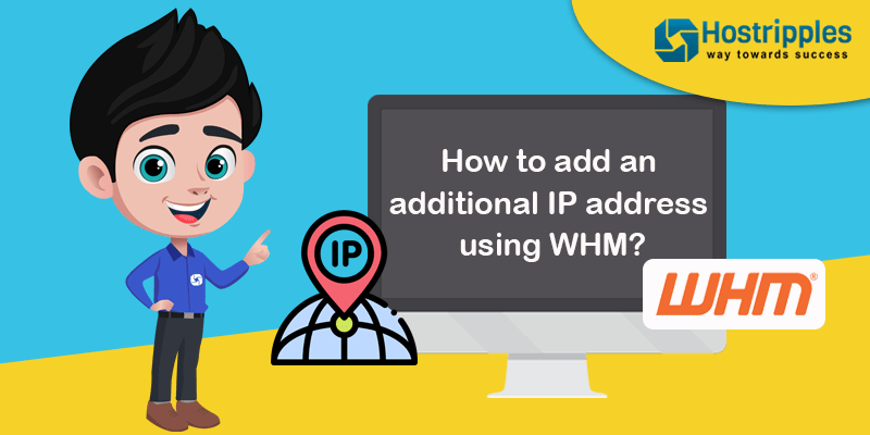 How to add an additional IP address using WHM?, Hostripples Web Hosting