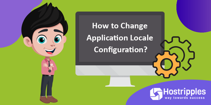 How to Change Application Locale Configuration?, Hostripples Web Hosting