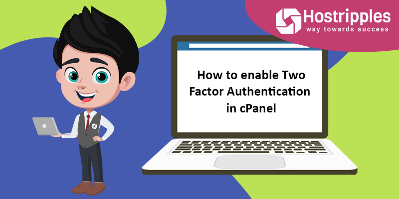How to enable Two Factor Authentication in cPanel, Hostripples Web Hosting