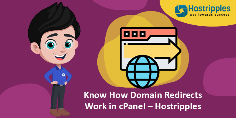 Know How Domain Redirects Work in cPanel – Hostripples, Hostripples Web Hosting