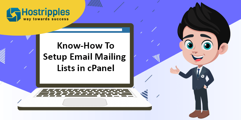 Know-How To Setup Email Mailing Lists in cPanel, Hostripples Web Hosting