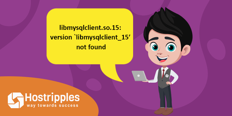 libmysqlclient.so.15: version `libmysqlclient_15′ not found, Hostripples Web Hosting