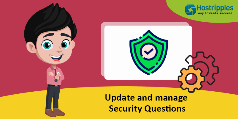 Update and manage Security Questions, Hostripples Web Hosting