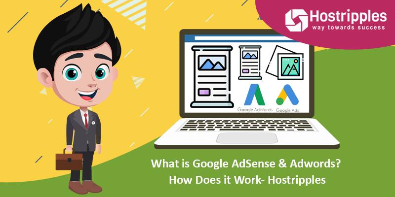 What is Google AdSense & Adwords? How Does it Work- Hostripples, Hostripples Web Hosting