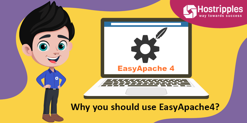 Why you should use EasyApache4?, Hostripples Web Hosting
