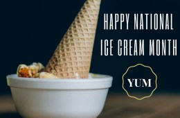 An ice cream cone face down in a bowl alongside a caption celebrating National Ice Cream Month