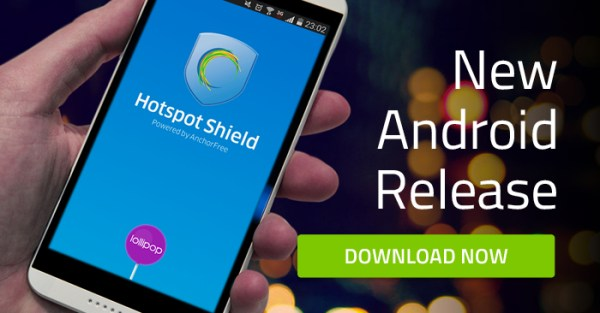 AnchorFree Releases Hotspot Shield for Android, version 3.4