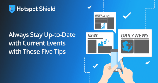 Always Stay Up to Date with Current Events with These Five Tips Always Stay Updated On Current Events with these tips