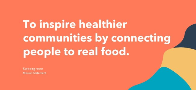 mission statement example: sweetgreen