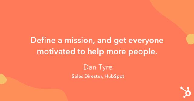 """Citation sur la façon d'augmenter les ventes: """"Définissez une mission et motivez tout le monde à aider plus de personnes."""""""