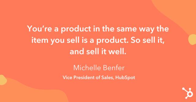 """Astuce sur la façon d'augmenter les ventes: «Vous êtes un produit de la même manière que l'article que vous vendez est un produit."""""""