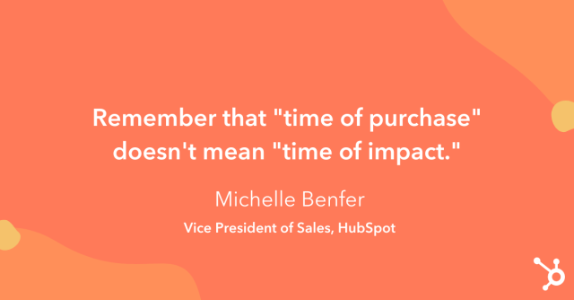 """Astuce pour augmenter les ventes: """"N'oubliez pas que «moment de l'achat» ne signifie pas «moment de l'impact»."""""""