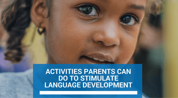 Activities Parents Can Do To Stimulate Language Development