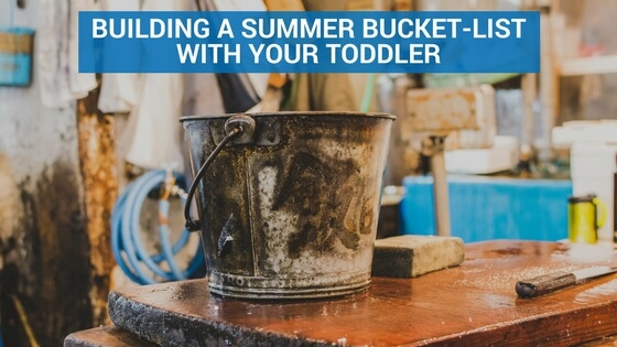 Building a Summer Bucket-List With Your Toddler